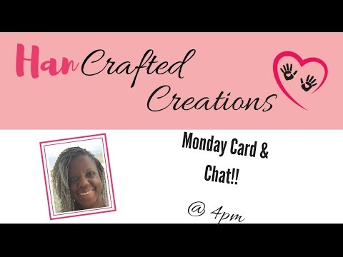 Monday Card And Chat With Thoughtful Banners 🔴  HanCrafted CreationsLive Class