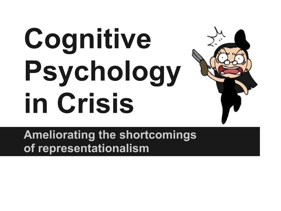 Cognitive Psychology in Crisis: Ameliorating the