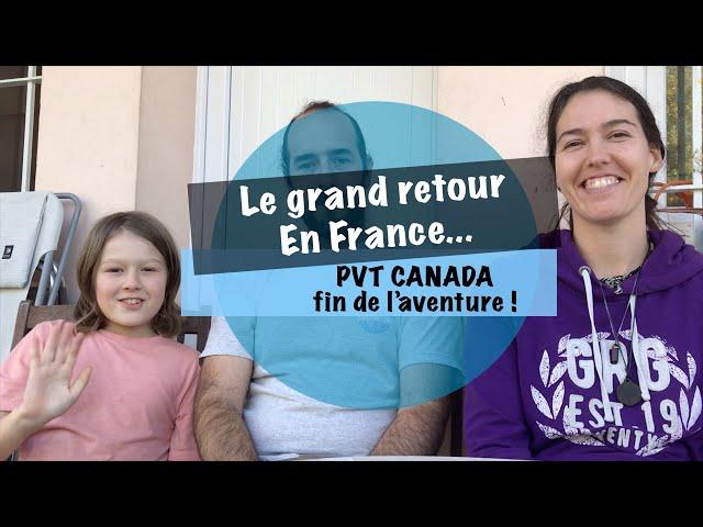 14 [vlog] Le grand retour en France - PVT CANADA la fin de l'aventure !