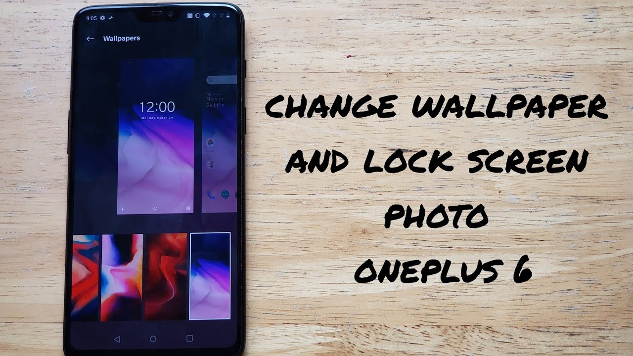 How To Change The Lock Screen And Wallpaper Photo On The Oneplus 6 Youtube