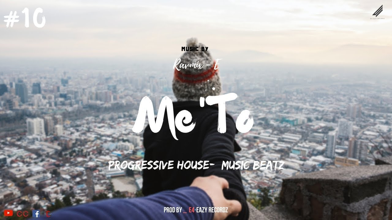 Me'To - Progressive House #10 -( Ravmix-E ) - Prod_'E4-Eazy Recordz'