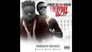 Junior Us -  Everyday We Lit feat. Ahkan (Ruff N Smooth) (Official audio)