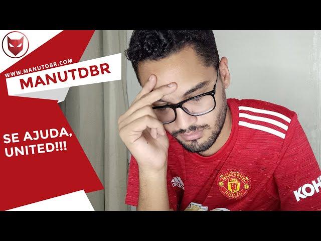 SE AJUDA, UNITED!!! - ManUtd BR News - T03 EP06