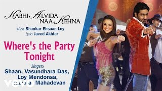 Gambar cover Where's the Party Tonight Best Audio Song - KANK|John Abraham|Abhishek|Preity|Shaan