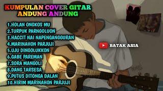 KUMPULAN LAGU BATAK ANDUNG ANDUNG COVER GITAR // BATAK ASIA