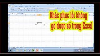 Khắc phục lỗi không gõ được số trong Excel