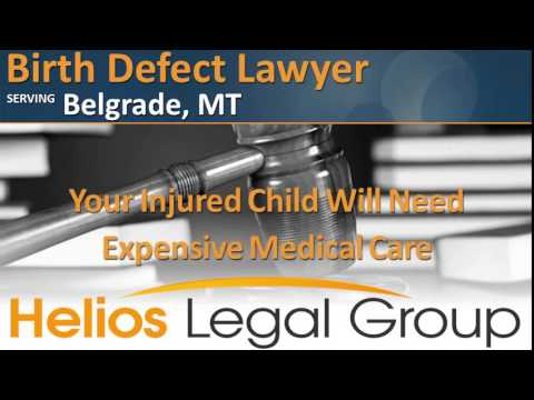 Belgrade Birth Defect Lawyer & Attorney - Montana
