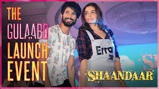 Shaandaar | Gulaabo - Song Launch Event | Shahid Kapoor | Alia Bhatt | Pankaj Kapur