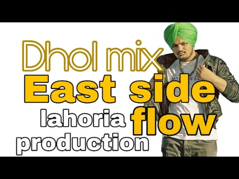 Lahoria production sidhu moose wala new song  East side flow in dhol mix
