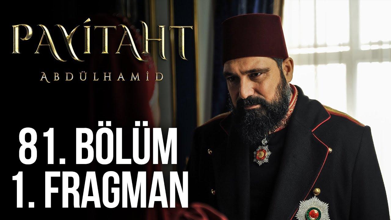 Payitaht Abdülhamid 81. Bölüm 1. Tanıtım!
