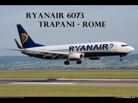RYANAIR 6073 TRAPANI to ROME. Full Flight, Pilot's Voice and ... Door Unlocked!