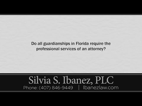 Do all guardianships in Florida require the professional services of an attorney?