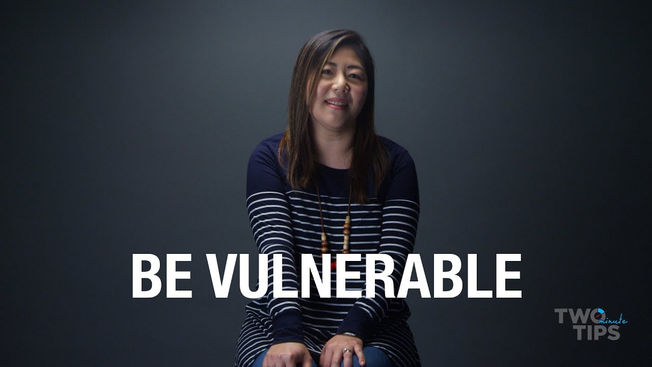 Be Vulnerable | TWO MINUTE TIPS