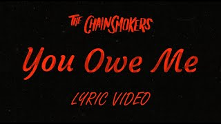The Chainsmokers - You Owe Me [Lyric Video]