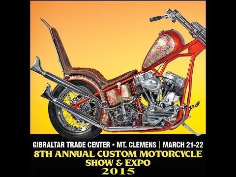 Gibraltar Trade Center North 8th Annual Custom Motorcycle Show & Expo 2015