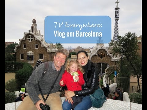 TV Everywhere: Vlog em Barcelona