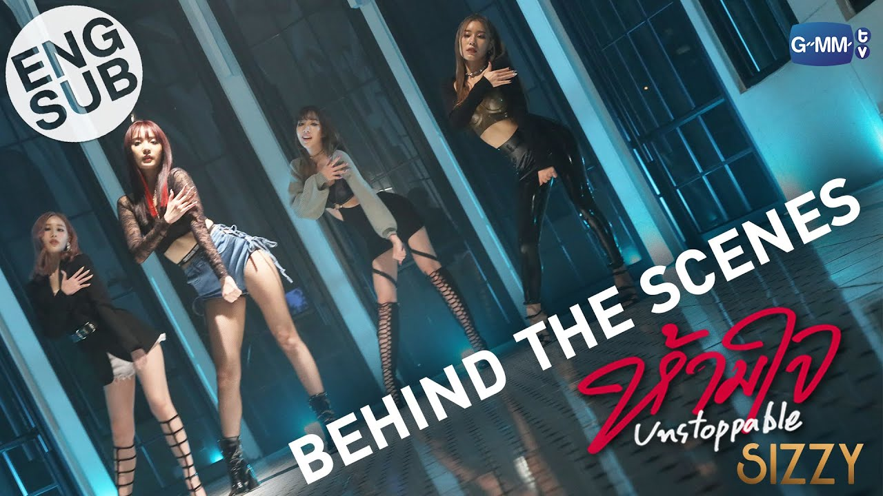 """Download [Eng Sub] Behind The Scene """"ห้ามใจ"""" (Unstoppable) 