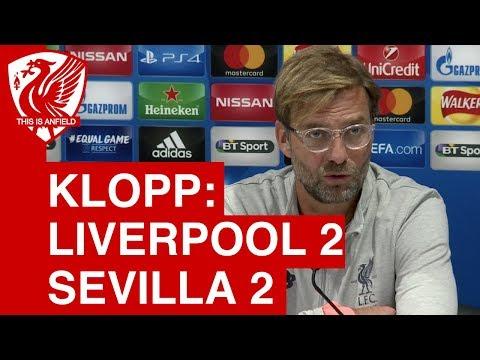 Liverpool 2-2 Sevilla - Jurgen Klopp Post Match Press Conference