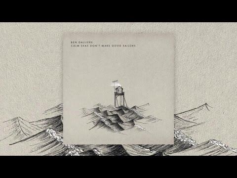 Ben Galliers - Calm Seas Don't Make Good Sailors (Albumplayer)