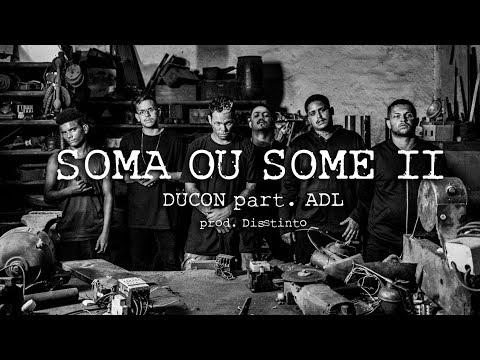 Ducon part. ADL - Soma ou Some 2 | Prod. Disstinto & Índio