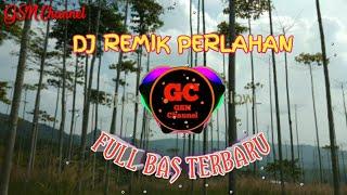 Download DJ remik perlahan || terbaru ( full bas )