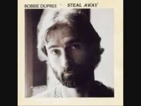 Robbie Dupree: Steal away