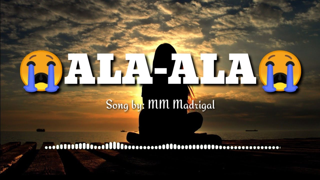 Download Ala- Ala | MM Madrigal | Lyrics Video (Nakakaiyak to 😭)