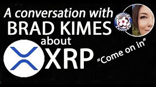 A conversation about Ripple and XRP with Brad Kimes, Come on in.
