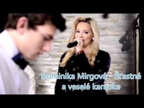 Dominika Mirgová -  Šťastné a veselé karaoke