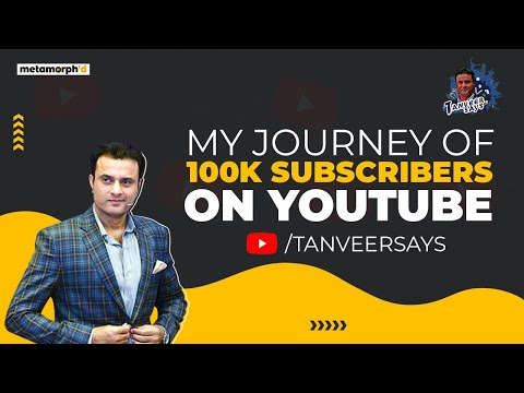 My Journey of 100k Subscribers On YouTube | Tanveer Says