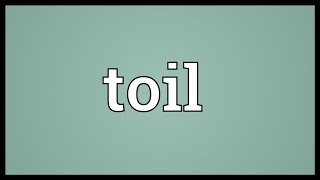 Toil Meaning