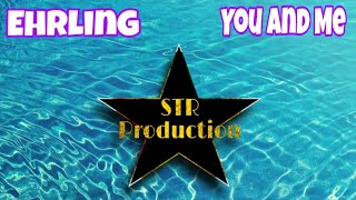 Download Ehrling - You And Me ( STR Production Music )