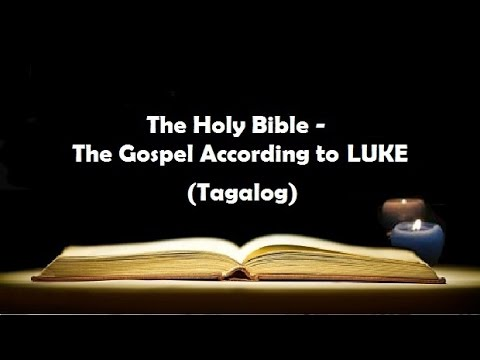 (03) The Holy Bible: LUKE Chapter 1 - 24 (Tagalog Audio)