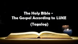 Download lagu (03) The Holy Bible: LUKE Chapter 1 - 24 (Tagalog Audio)