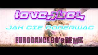 LOVERBOY - Jak cię poderwać (Eurodance 90's Remix)