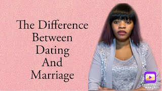 The Differences Between Dating and Marriage