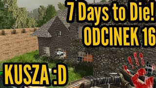 kusza 7 days to die 16 lets play pl