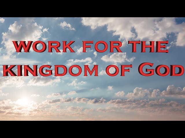 Work for the Kingdom of God (Eng subs)