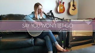 Say You Won't Let Go - James Arthur (Acoustic Cover by Megan Dettrey)