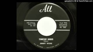 Jimmy Work - Tennessee Border (All 502) [1959 rockabilly]