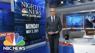 Download NBC Nightly News Broadcast (Full) - May 3rd, 2021 | NBC Nightly News