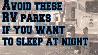 Avoid these RV parks if you like to sleep at night