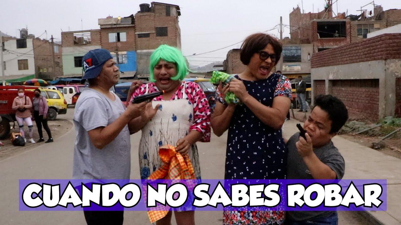 CUANDO NO SABES ROBAR - CHINO RISAS - SHAGUI - CHOLO VICTOR - MIGUELITO - MARCIANO