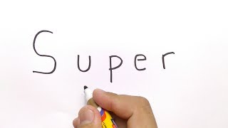 VERY EASY ! how to turn words SUPER into SUPERMAN, CARTOONS for KIDS / learn how to draw