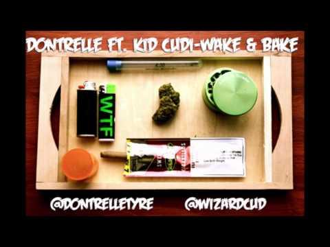 Dontrelle ft. Kid Cudi-Wake & Bake [NEW 2012]