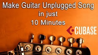 Learn Cubase in Hindi ll Chapter 13 ll Make Guitar Unplugged Song in 10 Minutes