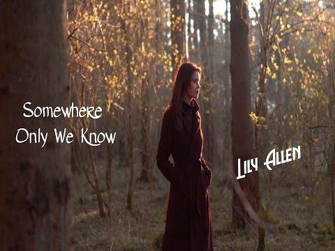 Somewhere Only We Know - Lily Allen (tradução) HD