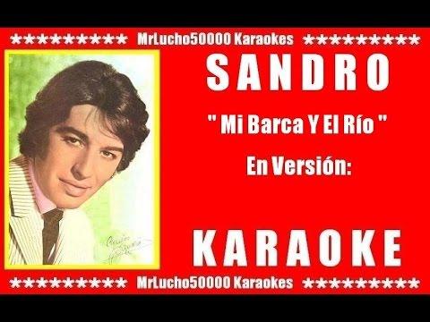 Sandro - Mi Barca Y El Rio  ( KARAOKE DEMO Nº 01 )