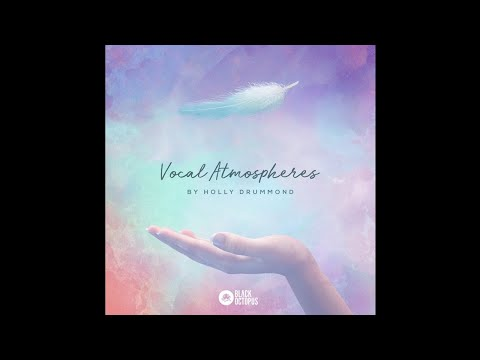► Vocal Atmospheres by Holly Drummond: Atmospheric Vocal Samples by Black Octopus
