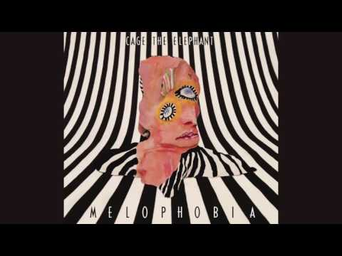 Cage The Elephant - Melophobia (Full Album)